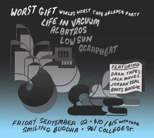Worst Gift (Record Release),Life In Vacuum,ALBATROS, Low Sun + SCRAPHEAT @ Smiling Buddha Bar