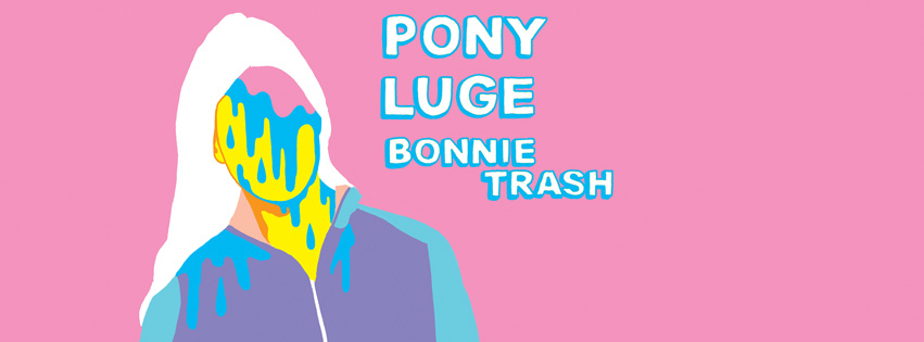 PONY, Luge + Bonnie Trash @ Bike Pirates