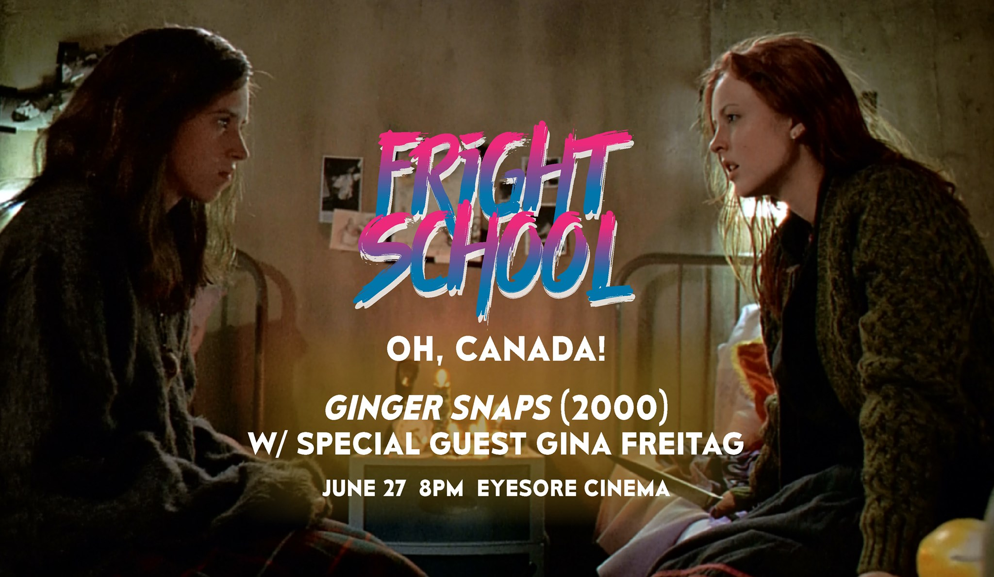 Fright School: Ginger Snaps for Canada Day! @ Eyesore Cinema