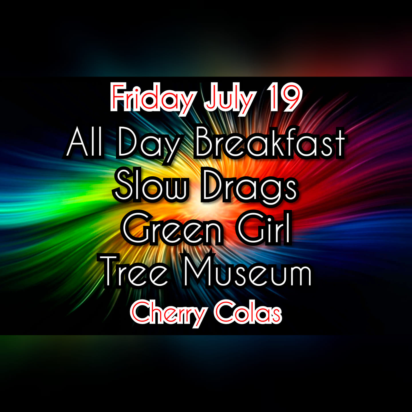 All Day Breakfast/Slow Drags/Green Girl/Tree Museum @ Cherry Cola's Rock 'n' Rolla Cabaret & Lounge