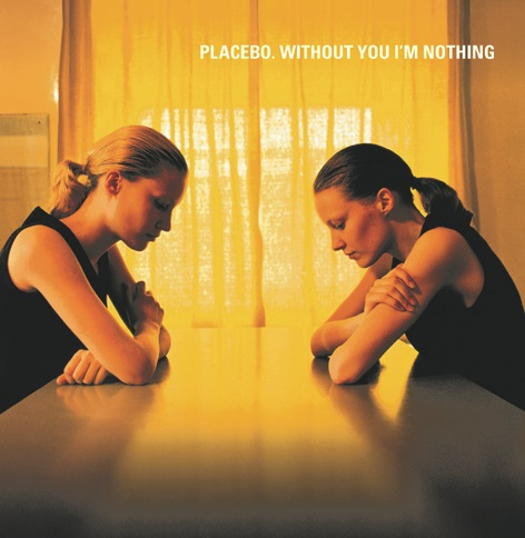 Placebo Without You I'm Nothing cover